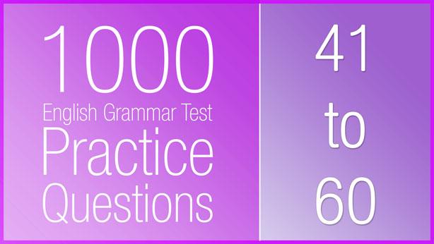 1000 Grammar Test Questions – NextGenEnglish com